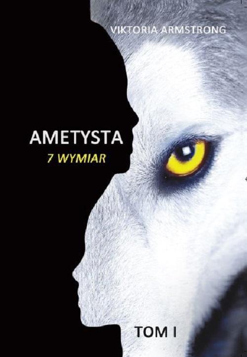 Ametysta. 7 wymiar. Tom 1 - Ebook (Książka EPUB) do pobrania w formacie EPUB