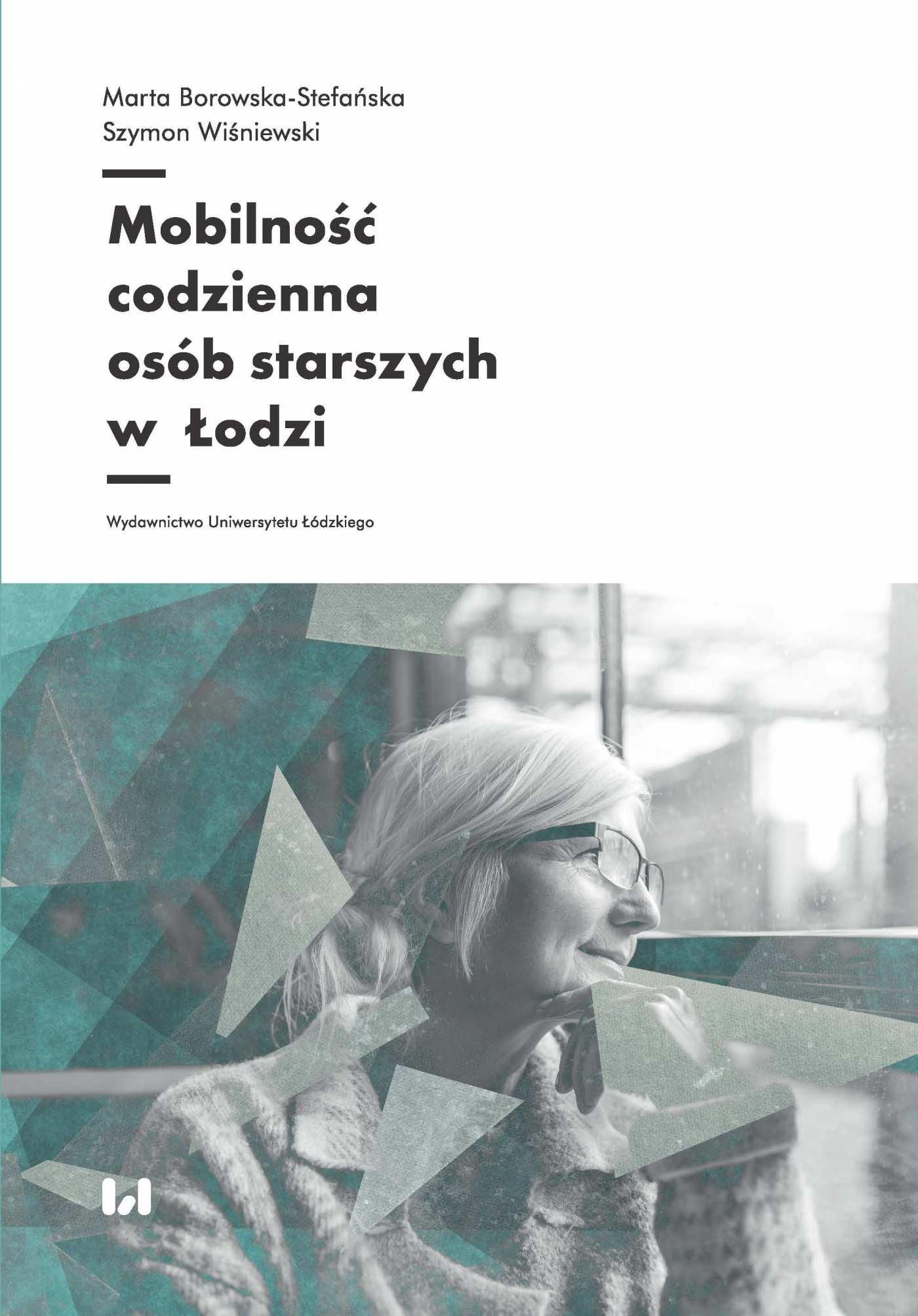 Mobilność codzienna osób starszych w Łodzi - Ebook (Książka PDF) do pobrania w formacie PDF