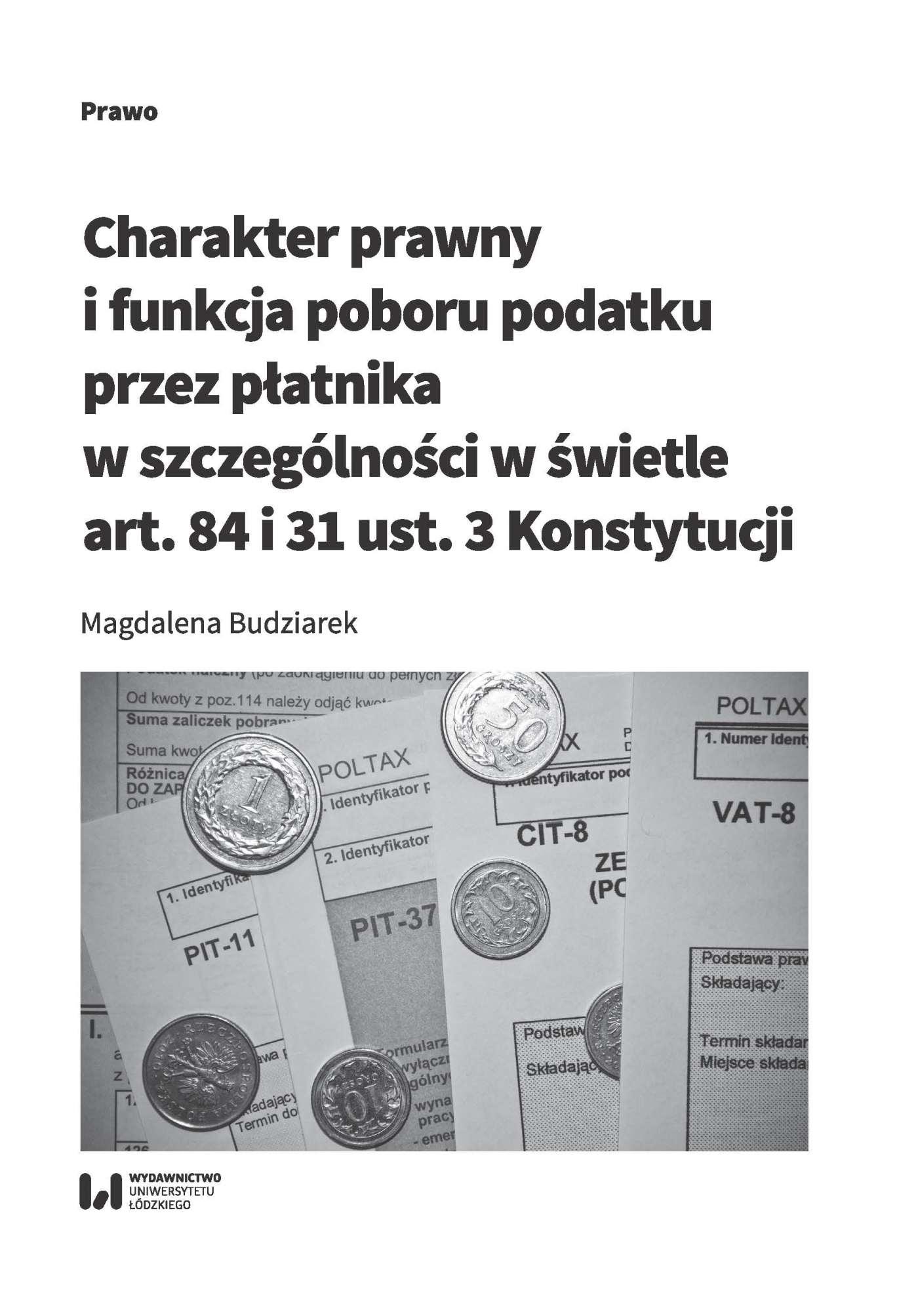 Charakter prawny i funkcja poboru podatku przez płatnika w szczególności w świetle art. 84 i 31 ust. 3 Konstytucji - Ebook (Książka PDF) do pobrania w formacie PDF