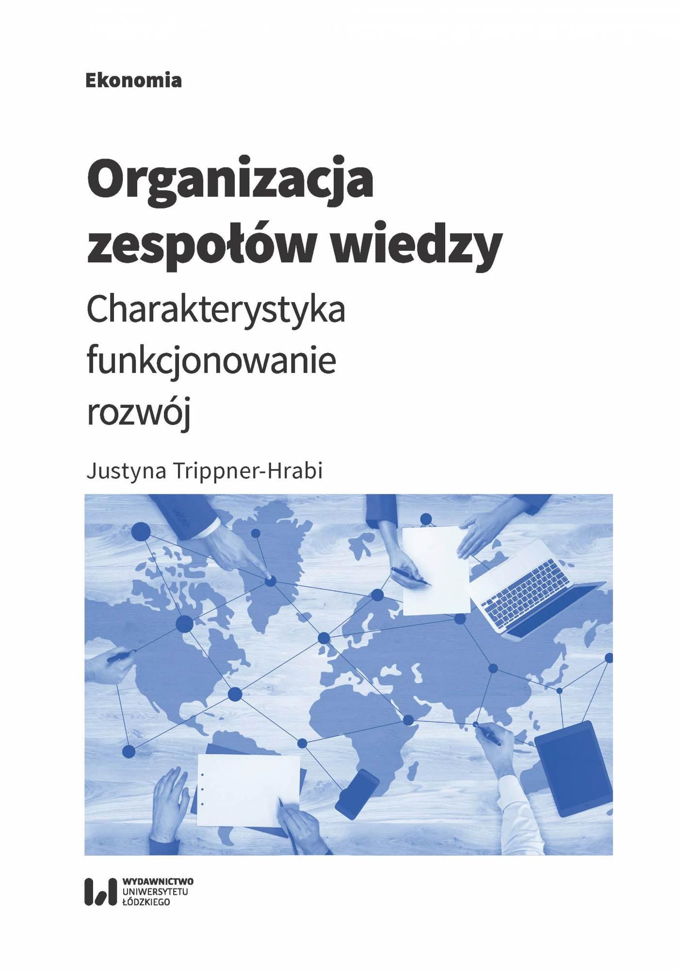 Organizacja zespołów wiedzy. Charakterystyka, funkcjonowanie, rozwój - Ebook (Książka PDF) do pobrania w formacie PDF