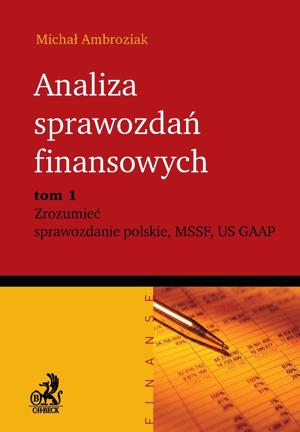 Analiza sprawozdań finansowych. Zrozumieć sprawozdanie polskie, MSSF, US GAAP. Tom 1 - Ebook (Książka PDF) do pobrania w formacie PDF