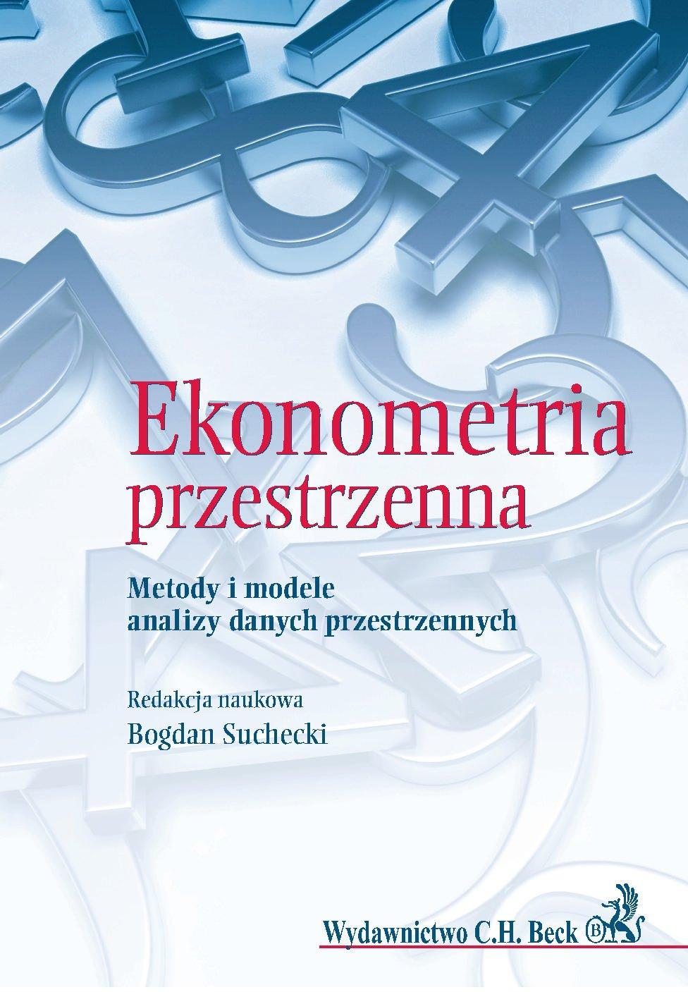 Ekonometria przestrzenna. Metody i modele analizy danych przestrzennych - Ebook (Książka PDF) do pobrania w formacie PDF