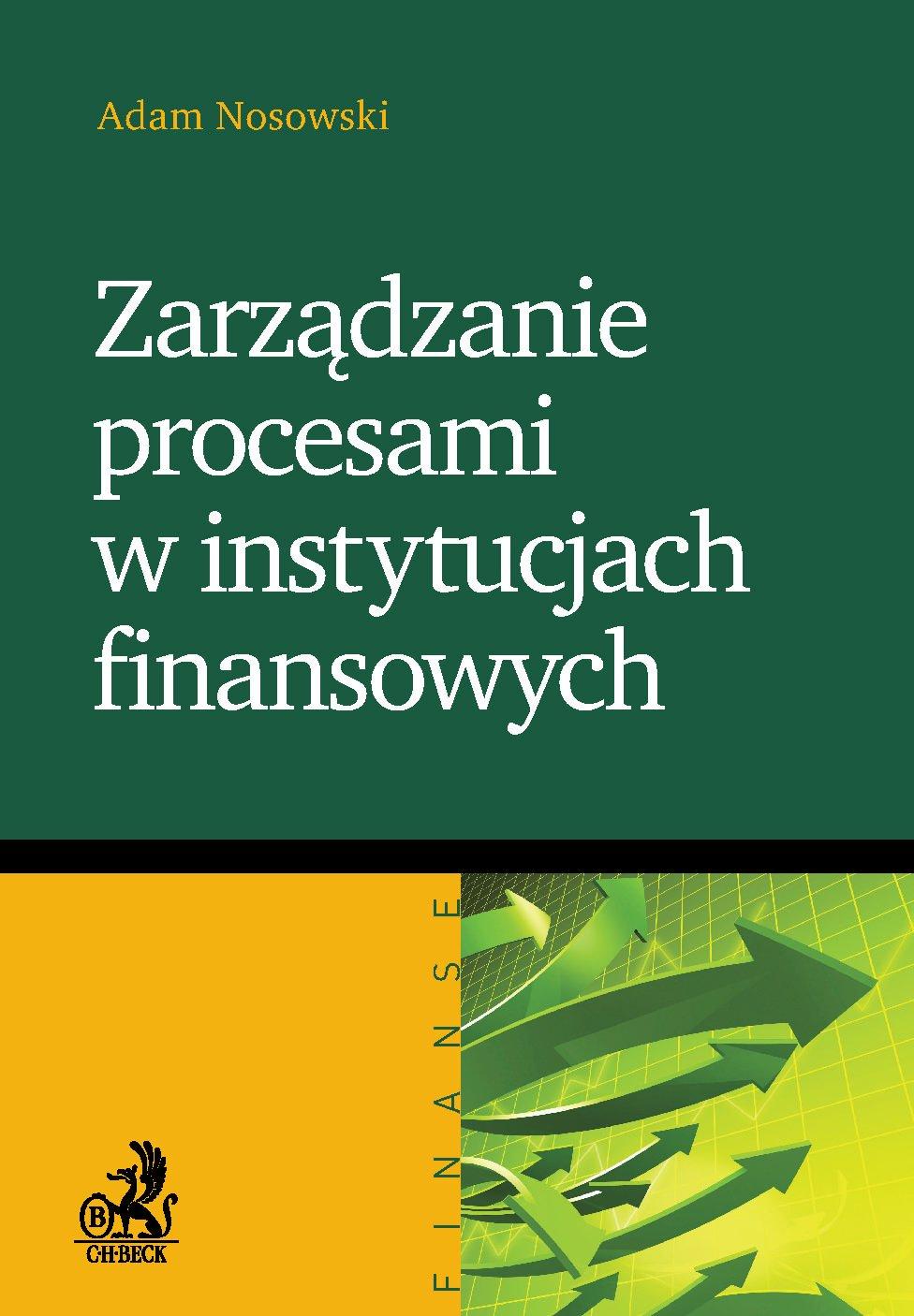 Zarządzanie procesami w instytucjach finansowych - Ebook (Książka PDF) do pobrania w formacie PDF