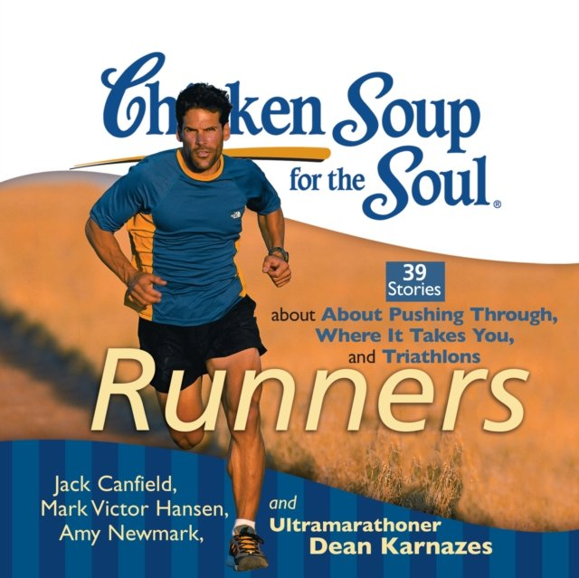 Chicken Soup for the Soul: Runners - 39 Stories about Pushing Through, Where It Takes You, and Triathlons - Audiobook (Książka audio MP3) do pobrania w całości w archiwum ZIP