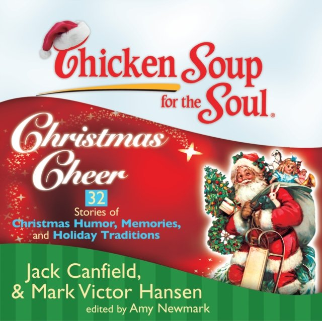 Chicken Soup for the Soul: Christmas Cheer - 32 Stories of Christmas Humor, Memories, and Holiday Traditions - Audiobook (Książka audio MP3) do pobrania w całości w archiwum ZIP
