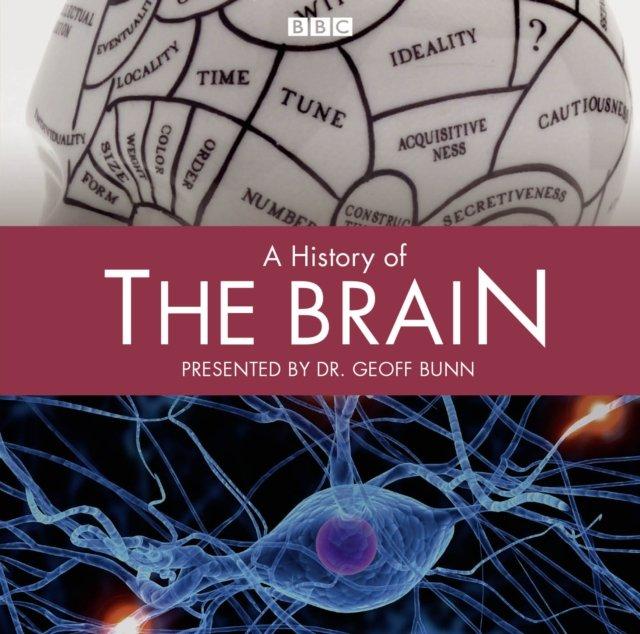 History of the Brain, A: Complete Series - Audiobook (Książka audio MP3) do pobrania w całości w archiwum ZIP