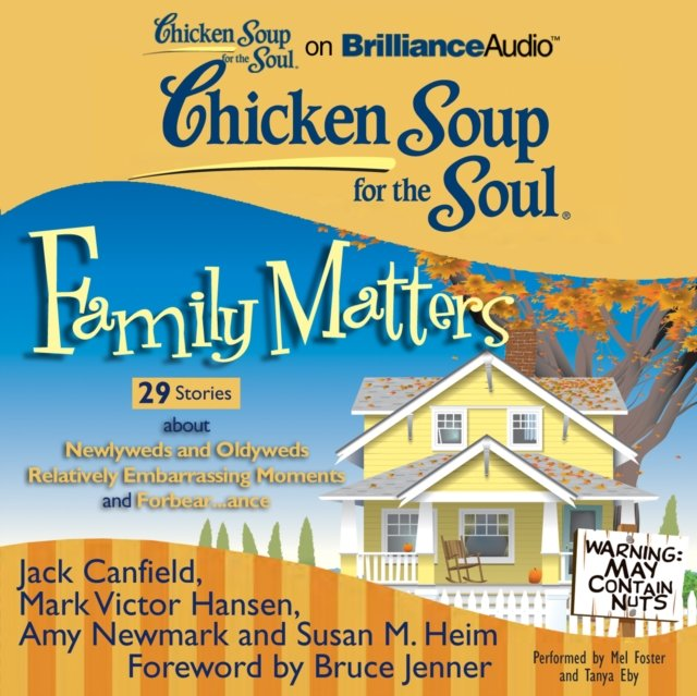 Chicken Soup for the Soul: Family Matters - 29 Stories about Newlyweds and Oldyweds, Relatively Embarrassing Moments, and Forbear...ance - Audiobook (Książka audio MP3) do pobrania w całości w archiwum ZIP