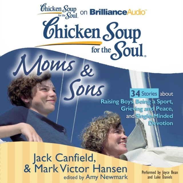 Chicken Soup for the Soul: Moms & Sons - 34 Stories about Raising Boys, Being a Sport, Grieving and Peace, and Single-Minded Devotion - Audiobook (Książka audio MP3) do pobrania w całości w archiwum ZIP