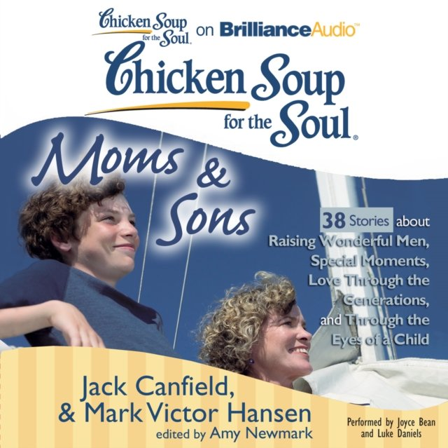 Chicken Soup for the Soul: Moms & Sons - 38 Stories about Raising Wonderful Men, Special Moments, Love Through the Generations, and Through the Eyes of a Child - Audiobook (Książka audio MP3) do pobrania w całości w archiwum ZIP