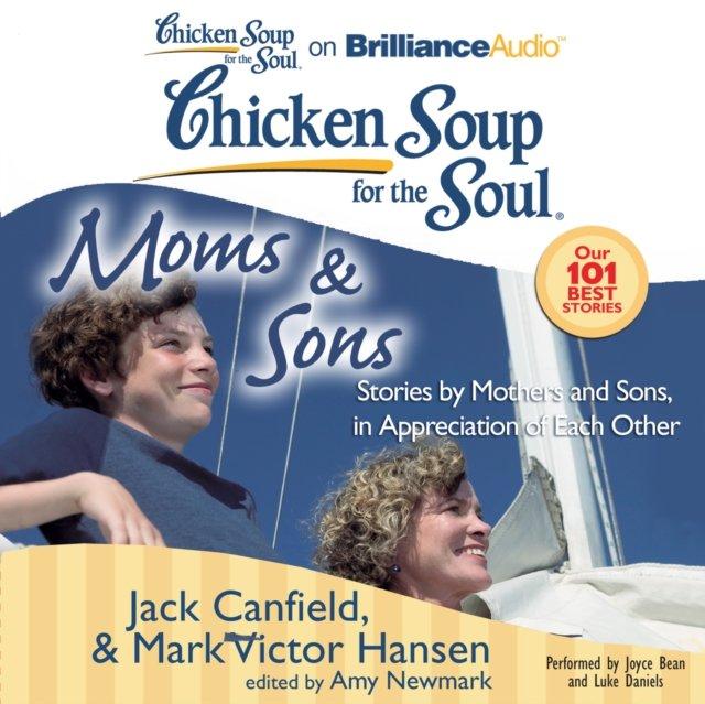 Chicken Soup for the Soul: Moms & Sons - Audiobook (Książka audio MP3) do pobrania w całości w archiwum ZIP