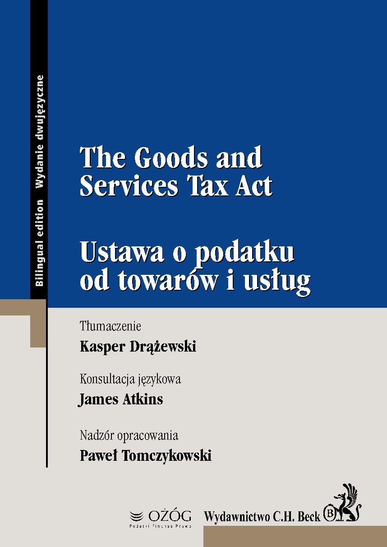 The Goods and Services Tax Act. Ustawa o podatku od towarów i usług - Ebook (Książka PDF) do pobrania w formacie PDF