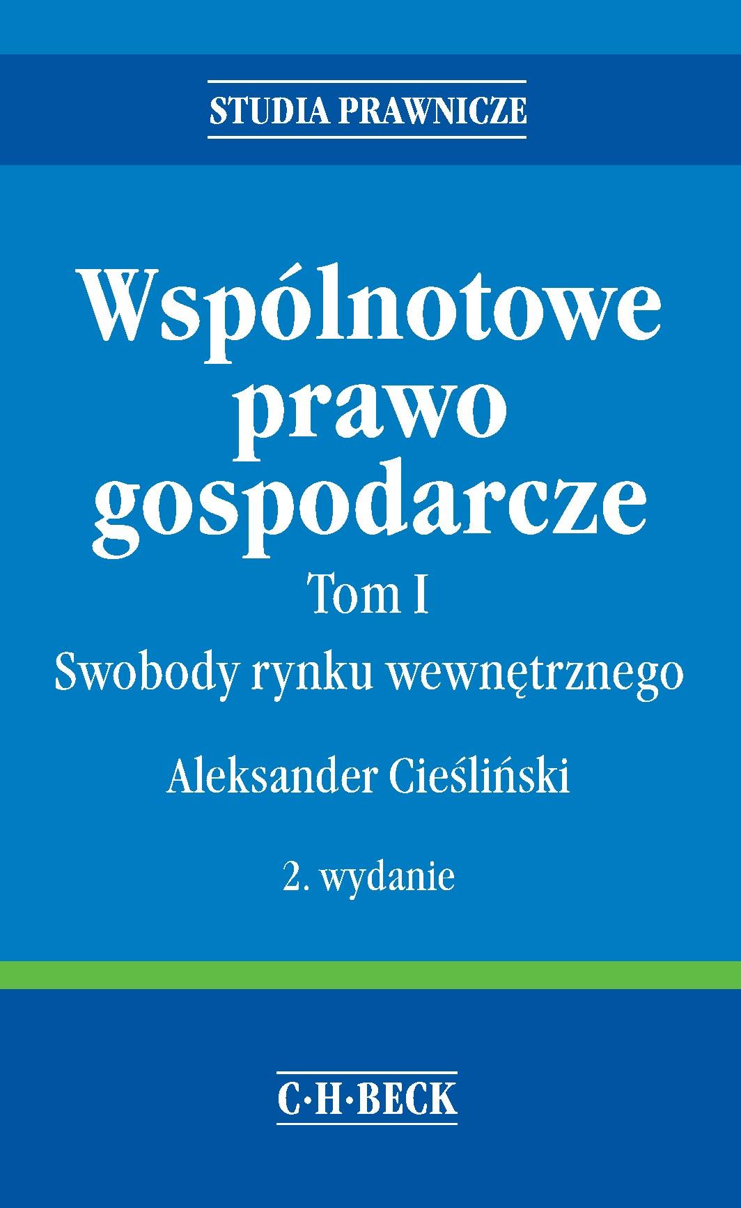 Wspólnotowe prawo gospodarcze. Tom I Swobody rynku wewnętrznego - Ebook (Książka PDF) do pobrania w formacie PDF