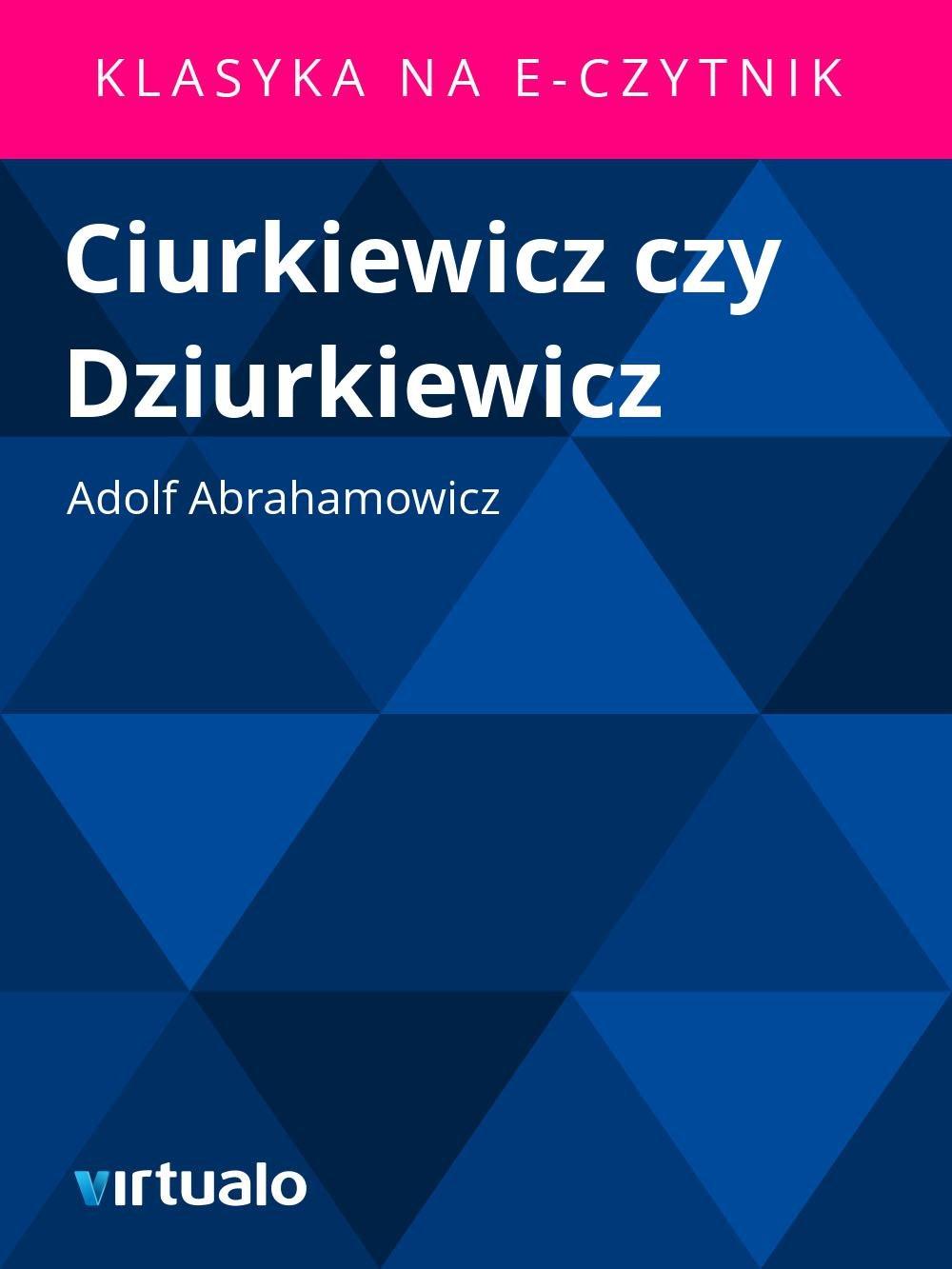 Ciurkiewicz czy Dziurkiewicz - Ebook (Książka EPUB) do pobrania w formacie EPUB