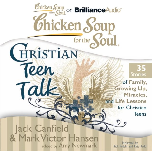 Chicken Soup for the Soul: Christian Teen Talk - 35 Stories of Family, Growing Up, Miracles, and Life Lessons for Christian Teens - Audiobook (Książka audio MP3) do pobrania w całości w archiwum ZIP