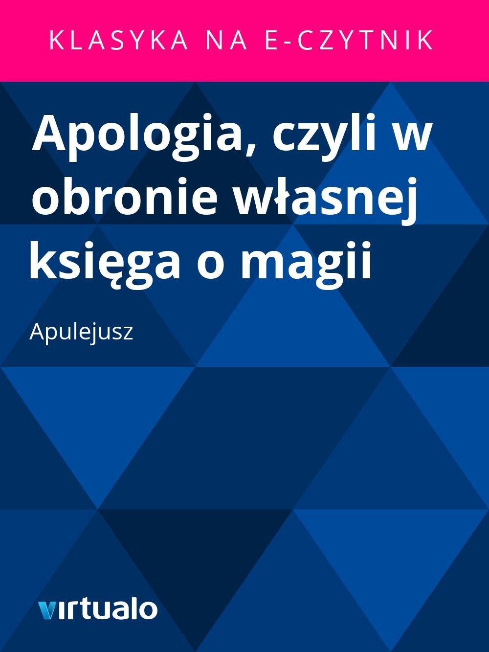Apologia, czyli w obronie własnej księga o magii - Ebook (Książka EPUB) do pobrania w formacie EPUB
