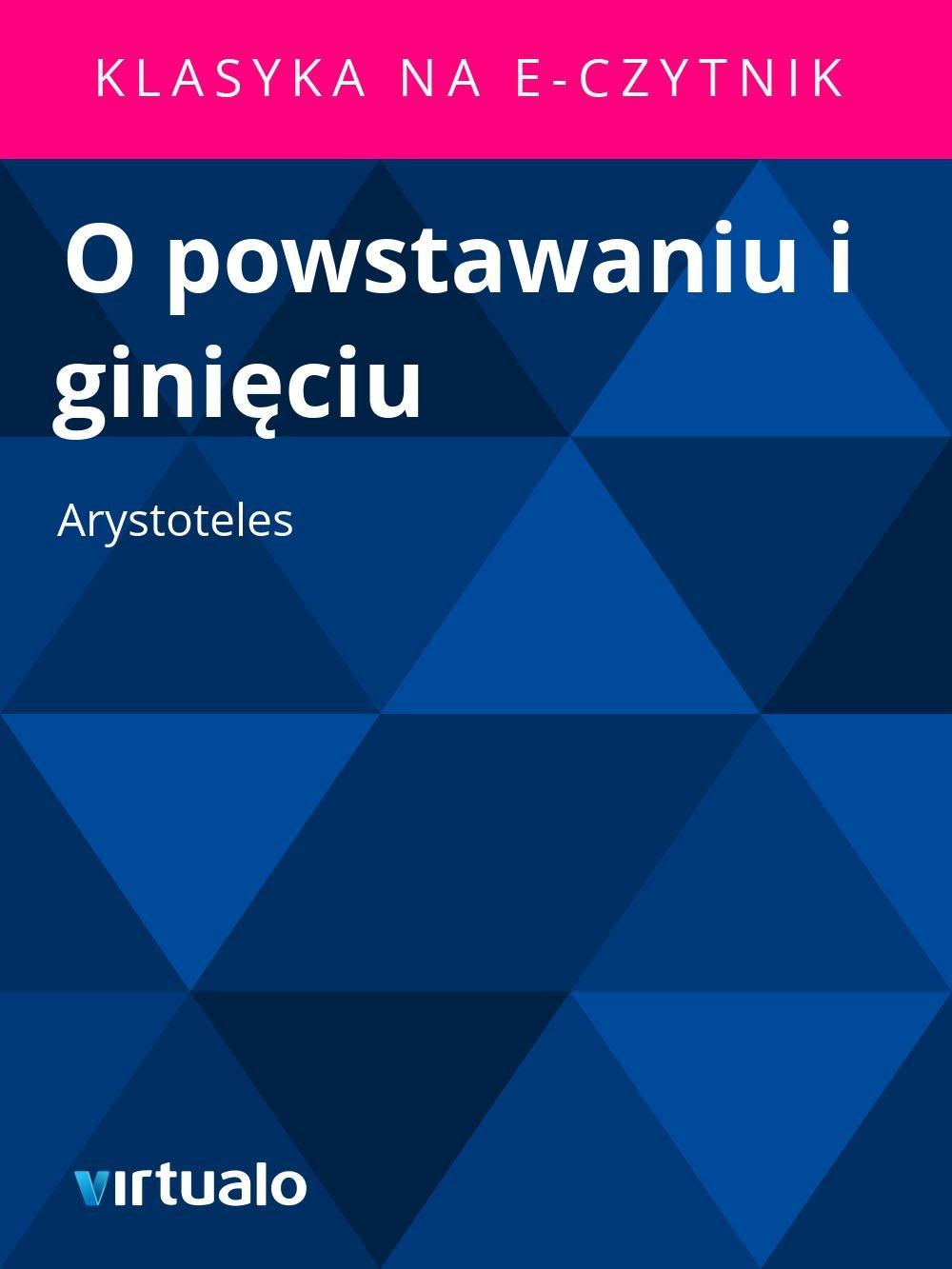 O powstawaniu i ginięciu - Ebook (Książka EPUB) do pobrania w formacie EPUB