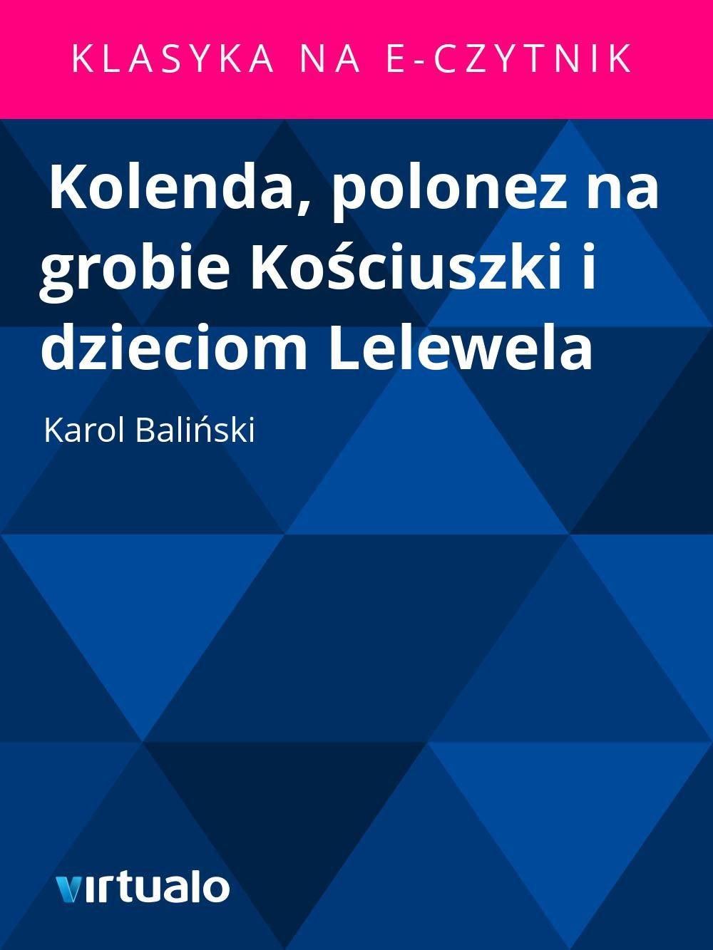 Kolenda, polonez na grobie Kościuszki i dzieciom Lelewela - Ebook (Książka EPUB) do pobrania w formacie EPUB