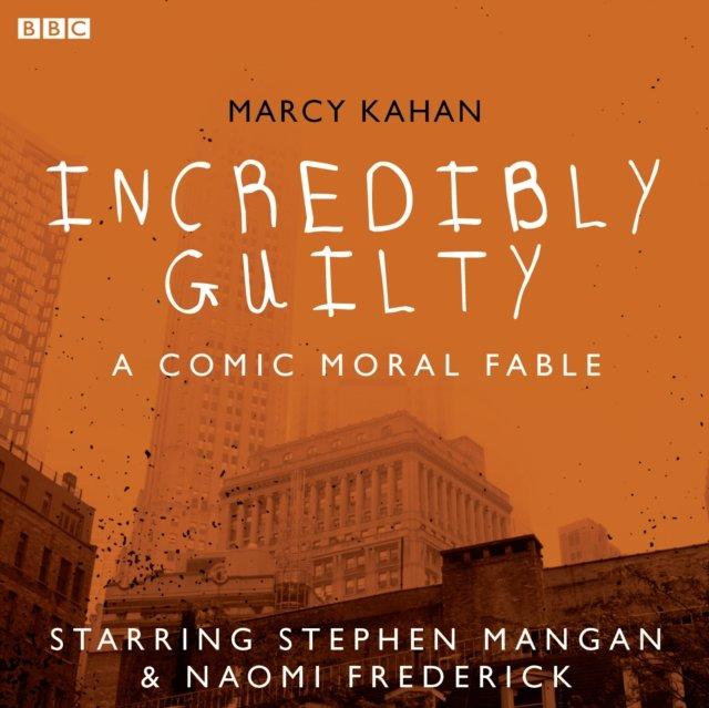 Incredibly Guilty: A Comic Moral Fable - Audiobook (Książka audio MP3) do pobrania w całości w archiwum ZIP