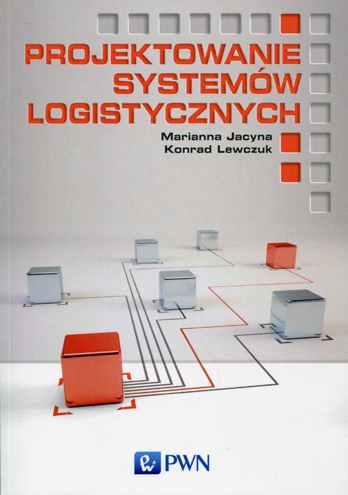 Projektowanie systemów logistycznych - Ebook (Książka PDF) do pobrania w formacie PDF