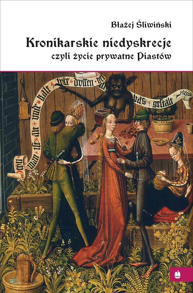 Kronikarskie niedyskrecje, czyli życie prywatne Piastów - Ebook (Książka EPUB) do pobrania w formacie EPUB