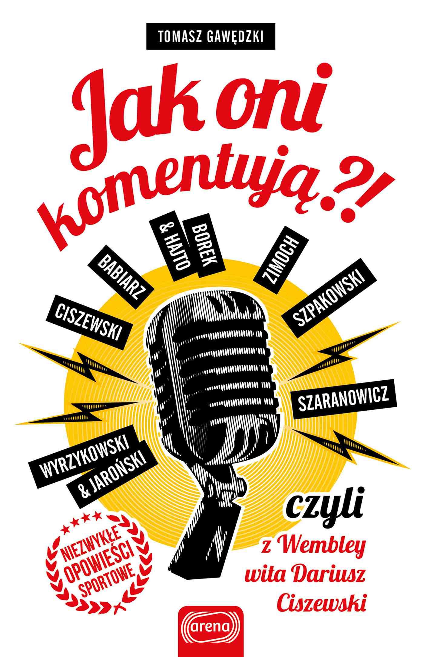 Jak oni komentują?! czyli z Wembley wita Dariusz Ciszewski