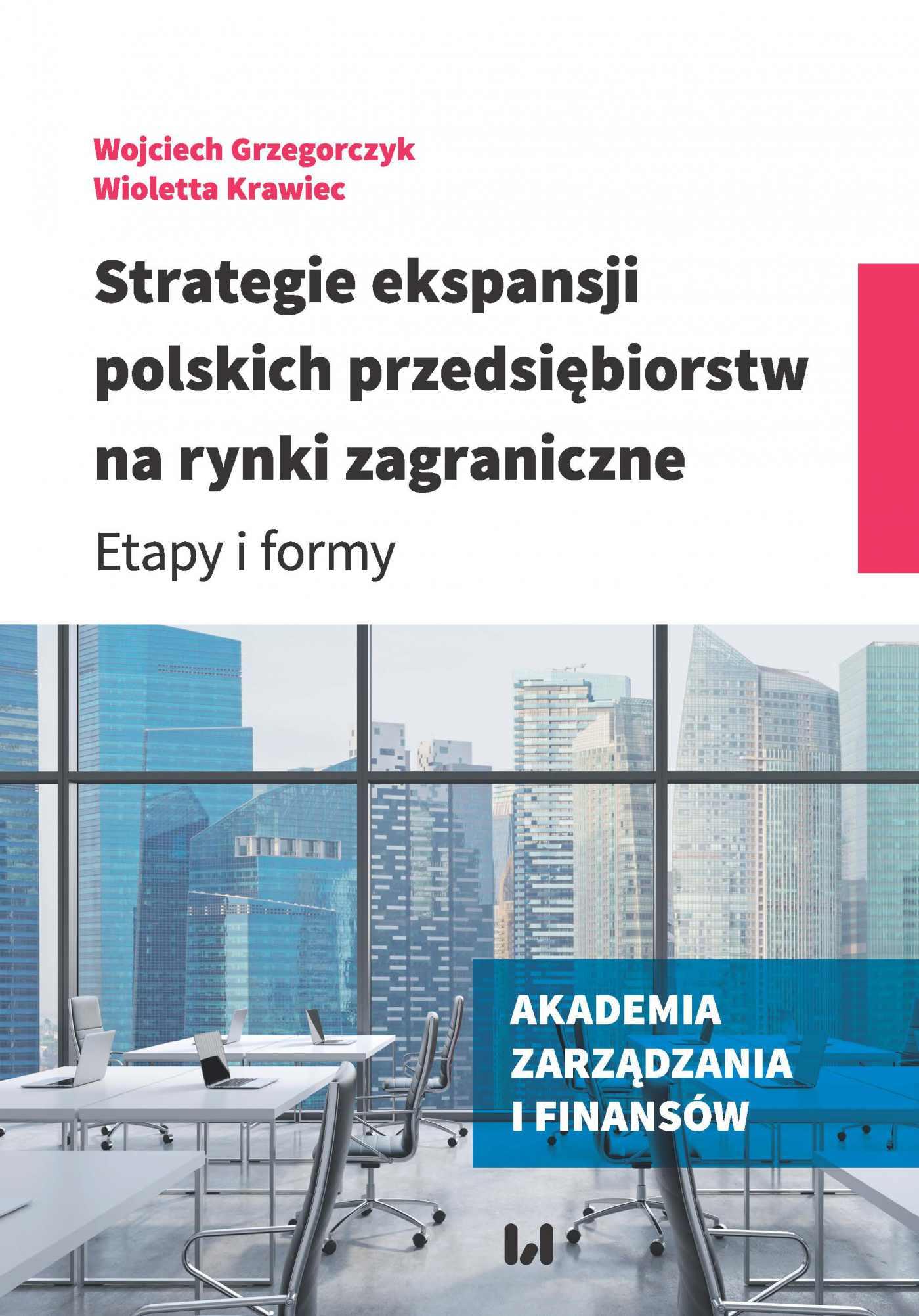 Strategie ekspansji polskich przedsiębiorstw na rynki zagraniczne. Etapy i formy - Ebook (Książka PDF) do pobrania w formacie PDF