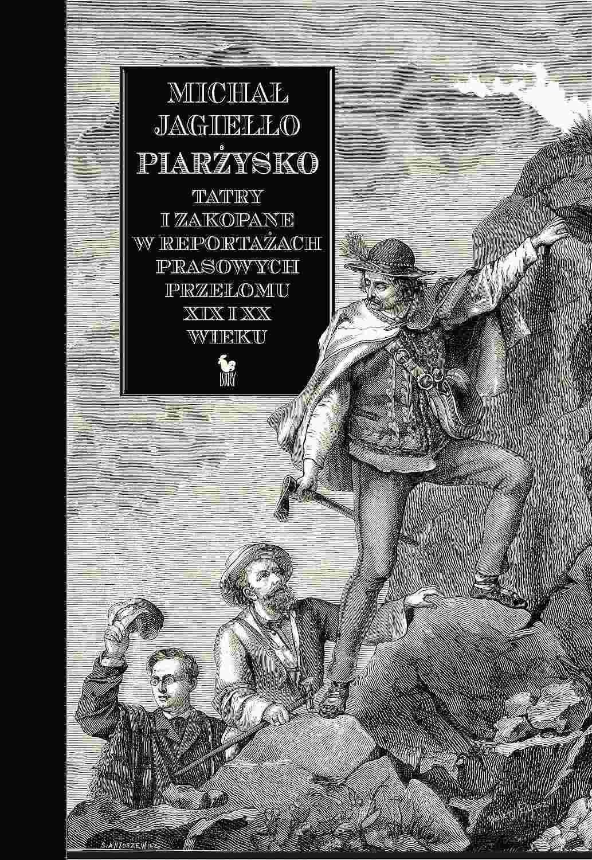 Piarżysko. Tatry i Zakopane w reportażach prasowych przełomu XIX i XX wieku - Ebook (Książka EPUB) do pobrania w formacie EPUB
