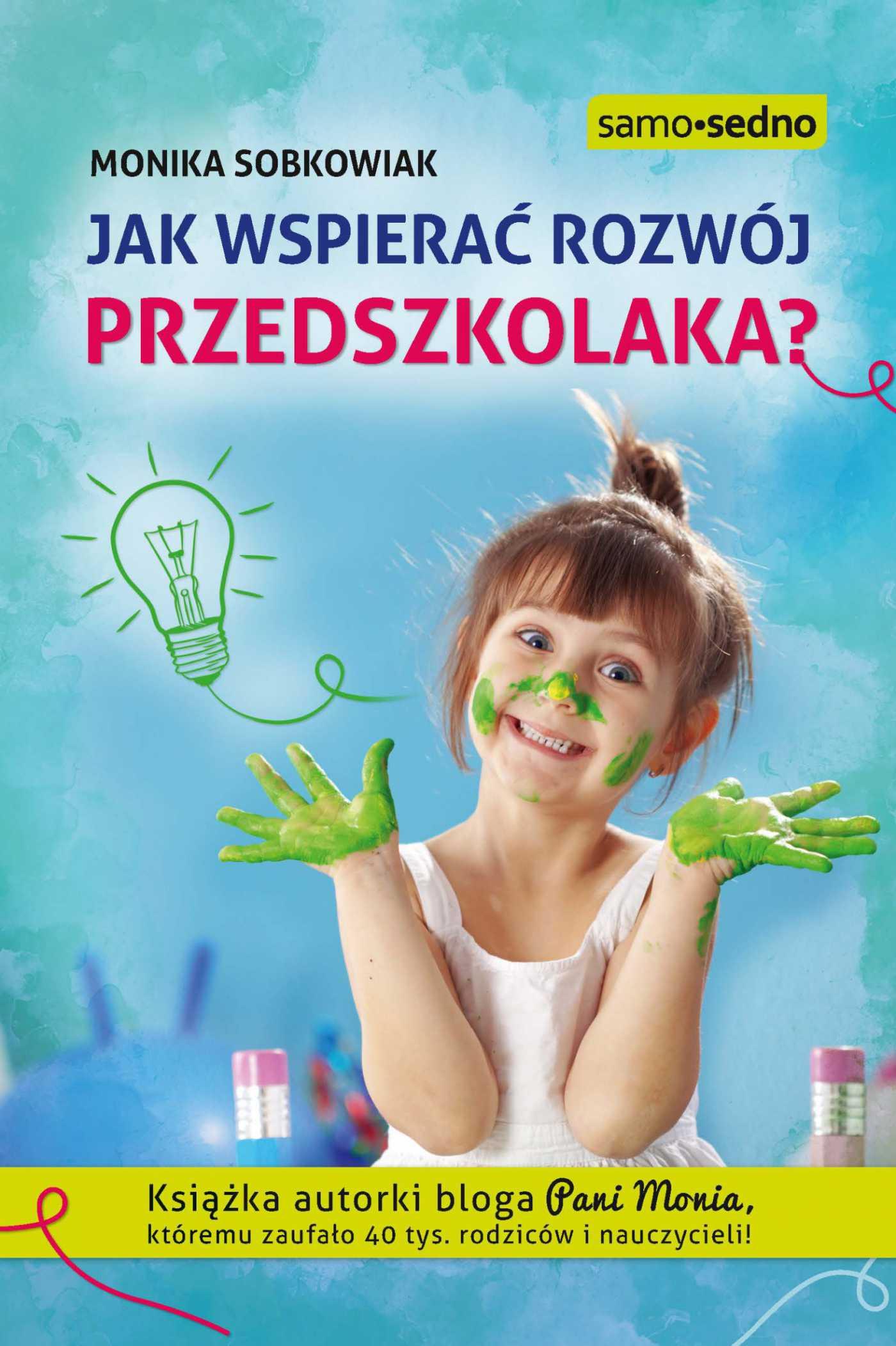 Jak wspierać rozwój przedszkolaka - Ebook (Książka EPUB) do pobrania w formacie EPUB