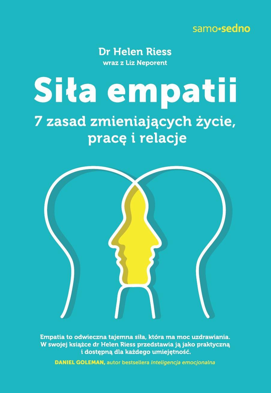 Siła empatii. 7 zasad zmieniających życie, pracę i relacje - Ebook (Książka EPUB) do pobrania w formacie EPUB