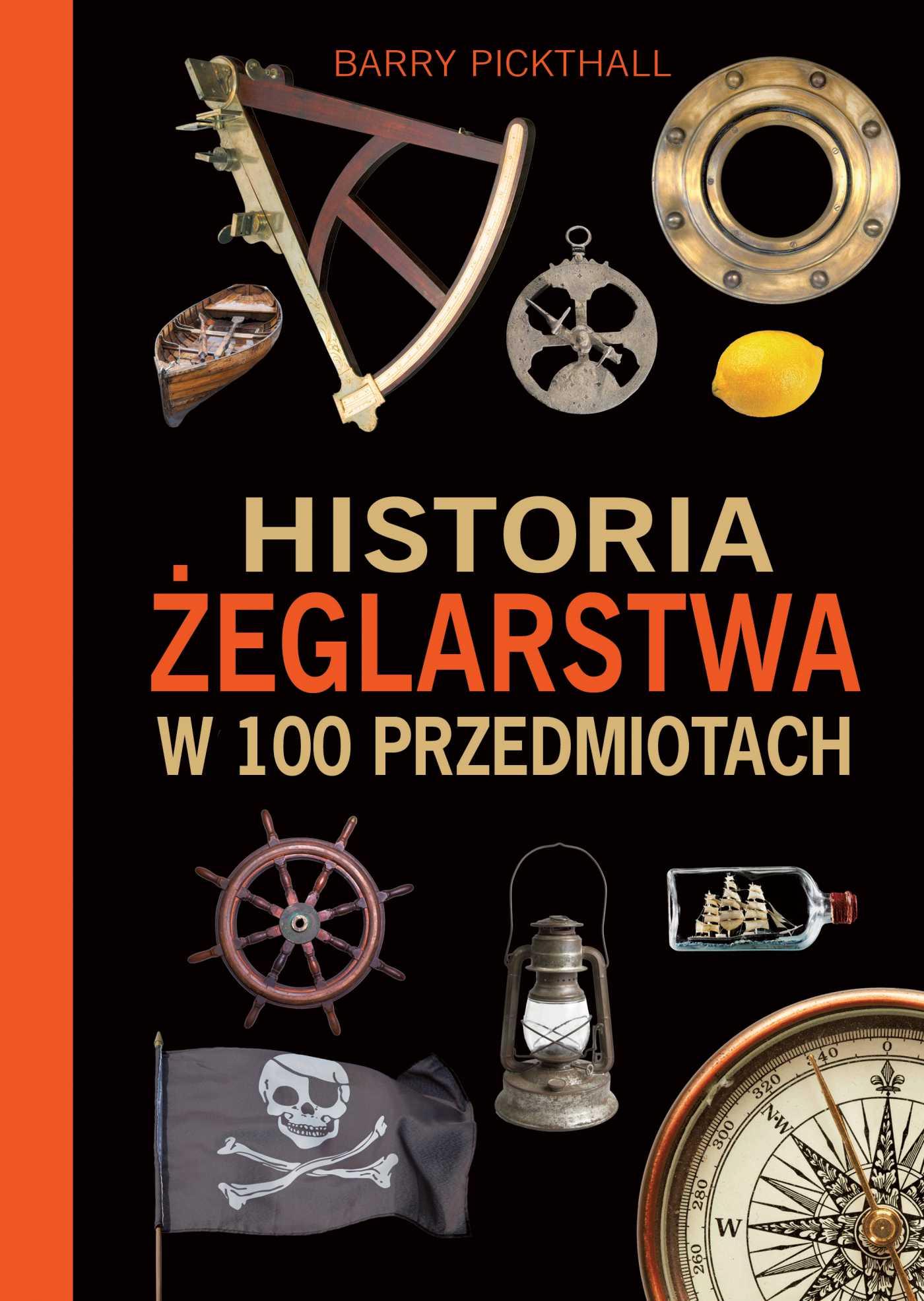 Historia żeglarstwa w 100 przedmiotach - Ebook (Książka PDF) do pobrania w formacie PDF