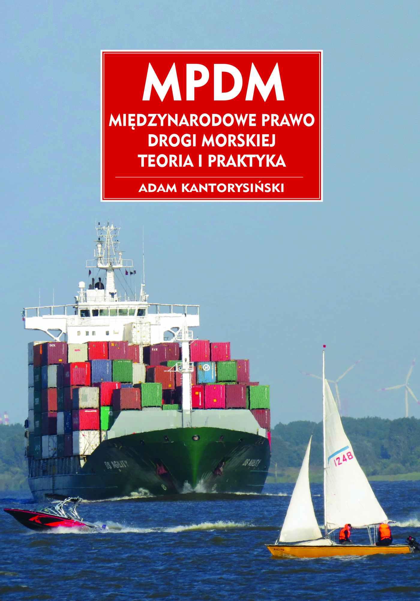MPDM. Miedzynarodowe Prawo Drogi Morskiej. Teoria i praktyka - Ebook (Książka PDF) do pobrania w formacie PDF