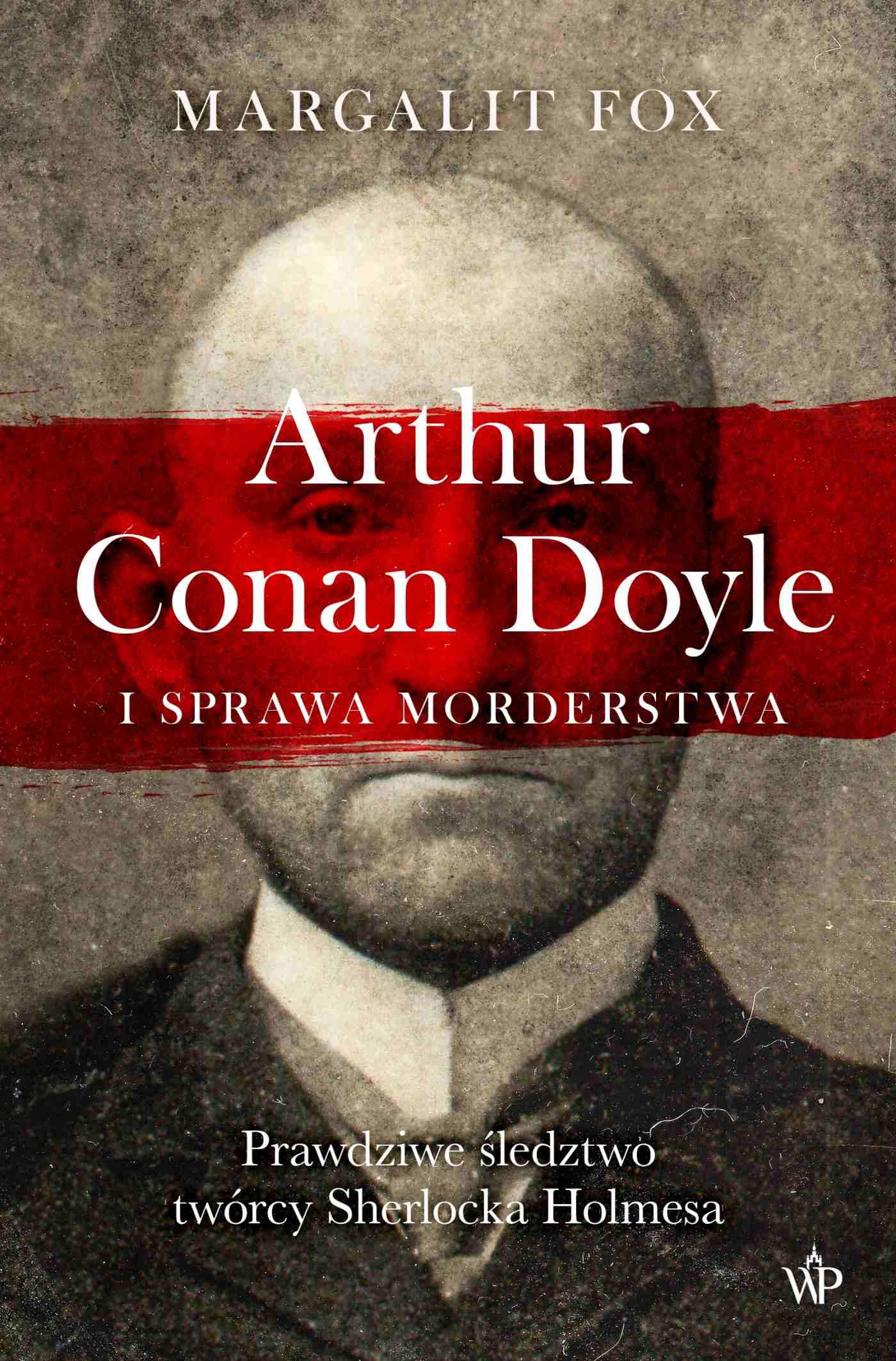 Arthur Conan Doyle i sprawa morderstwa - Ebook (Książka na Kindle) do pobrania w formacie MOBI