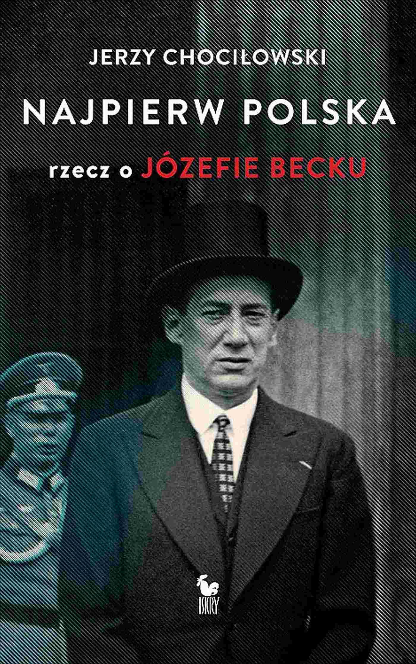 Najpierw Polska. Rzecz o Józefie Becku - Ebook (Książka EPUB) do pobrania w formacie EPUB