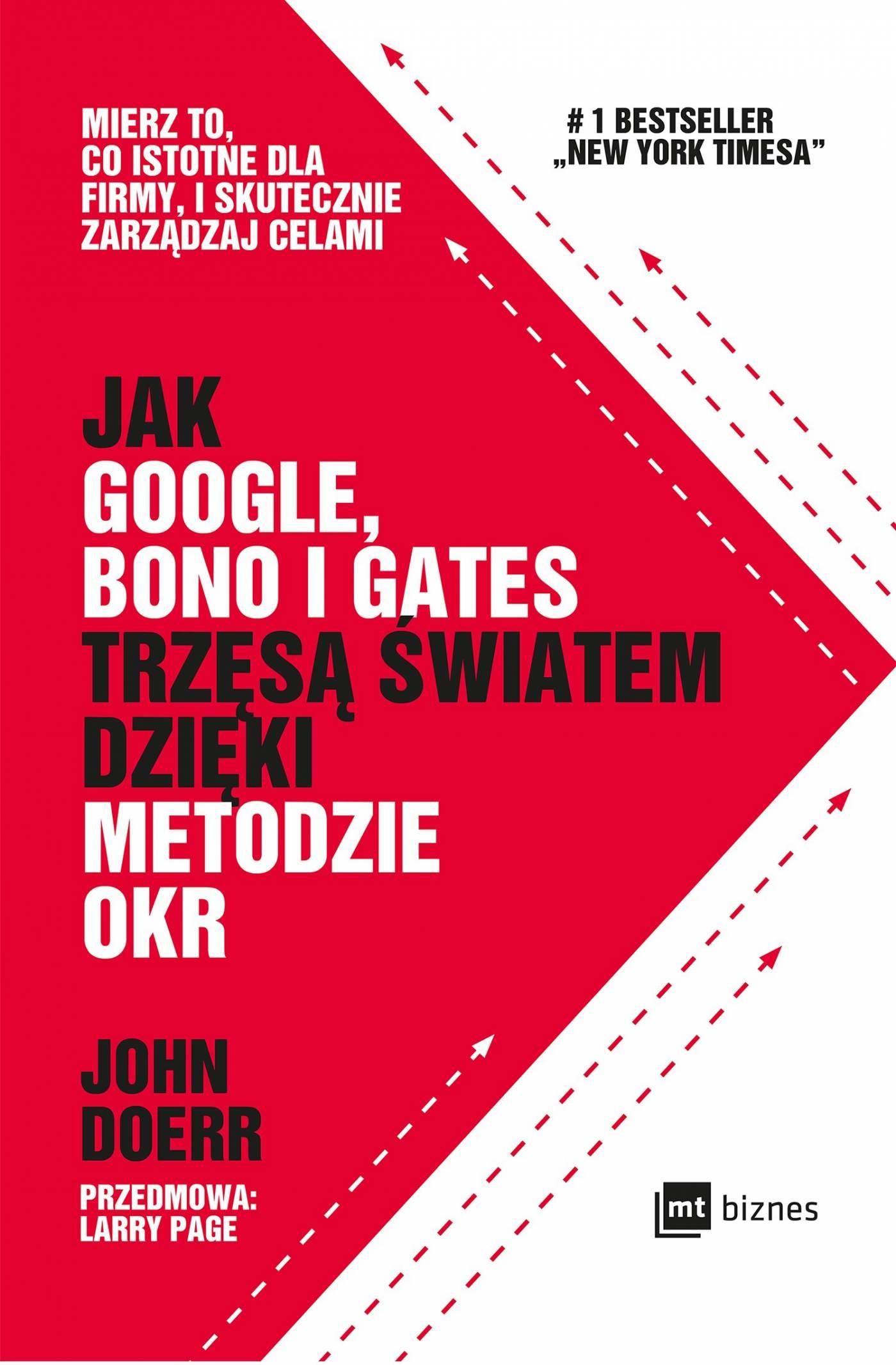 Jak Google, Bono i Gates trzęsą światem dzięki metodzie OKR - Ebook (Książka na Kindle) do pobrania w formacie MOBI