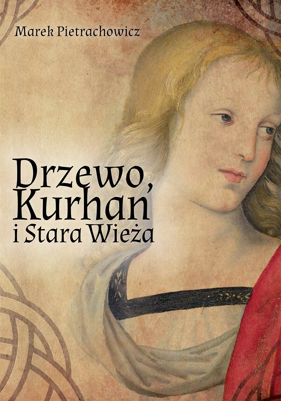 Drzewo, Kurhan i Stara Wieża - Ebook (Książka PDF) do pobrania w formacie PDF