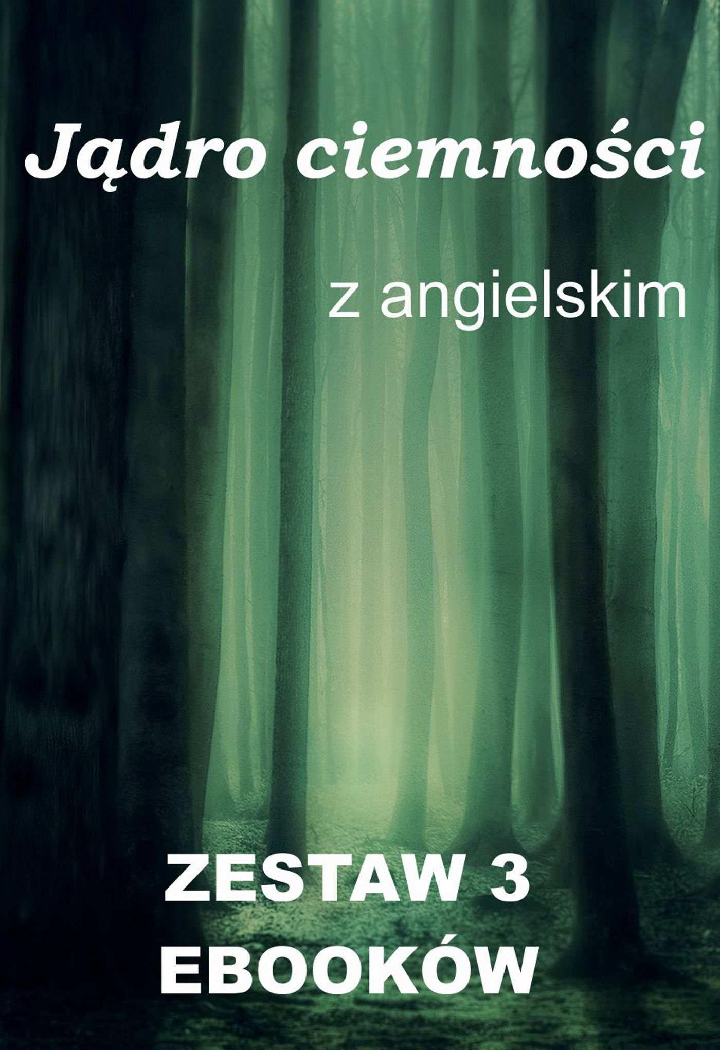 Jądro ciemności z angielskim. Zestaw 3 ebooków - Ebook (Książka PDF) do pobrania w formacie PDF