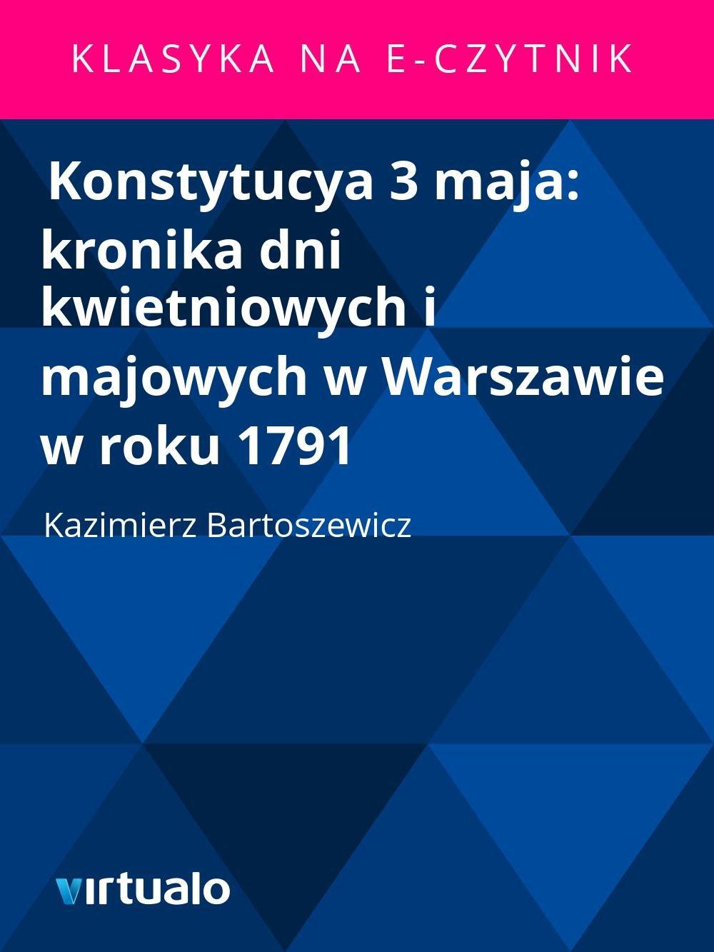 Konstytucya 3 maja: kronika dni kwietniowych i majowych w Warszawie w roku 1791 - Ebook (Książka EPUB) do pobrania w formacie EPUB