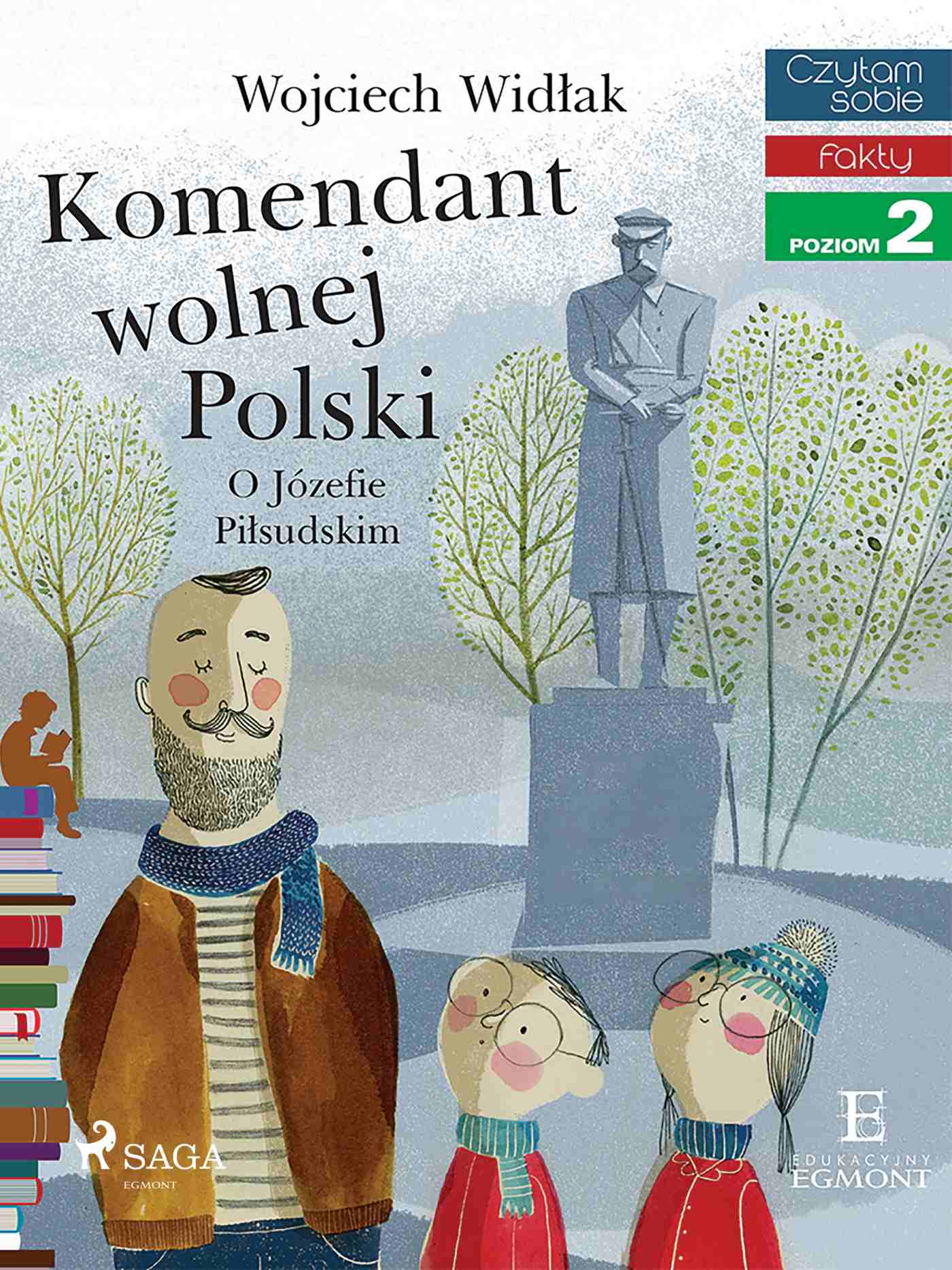 Komendant Wolnej Polski - O Józefie Piłsudskim - Ebook (Książka EPUB) do pobrania w formacie EPUB