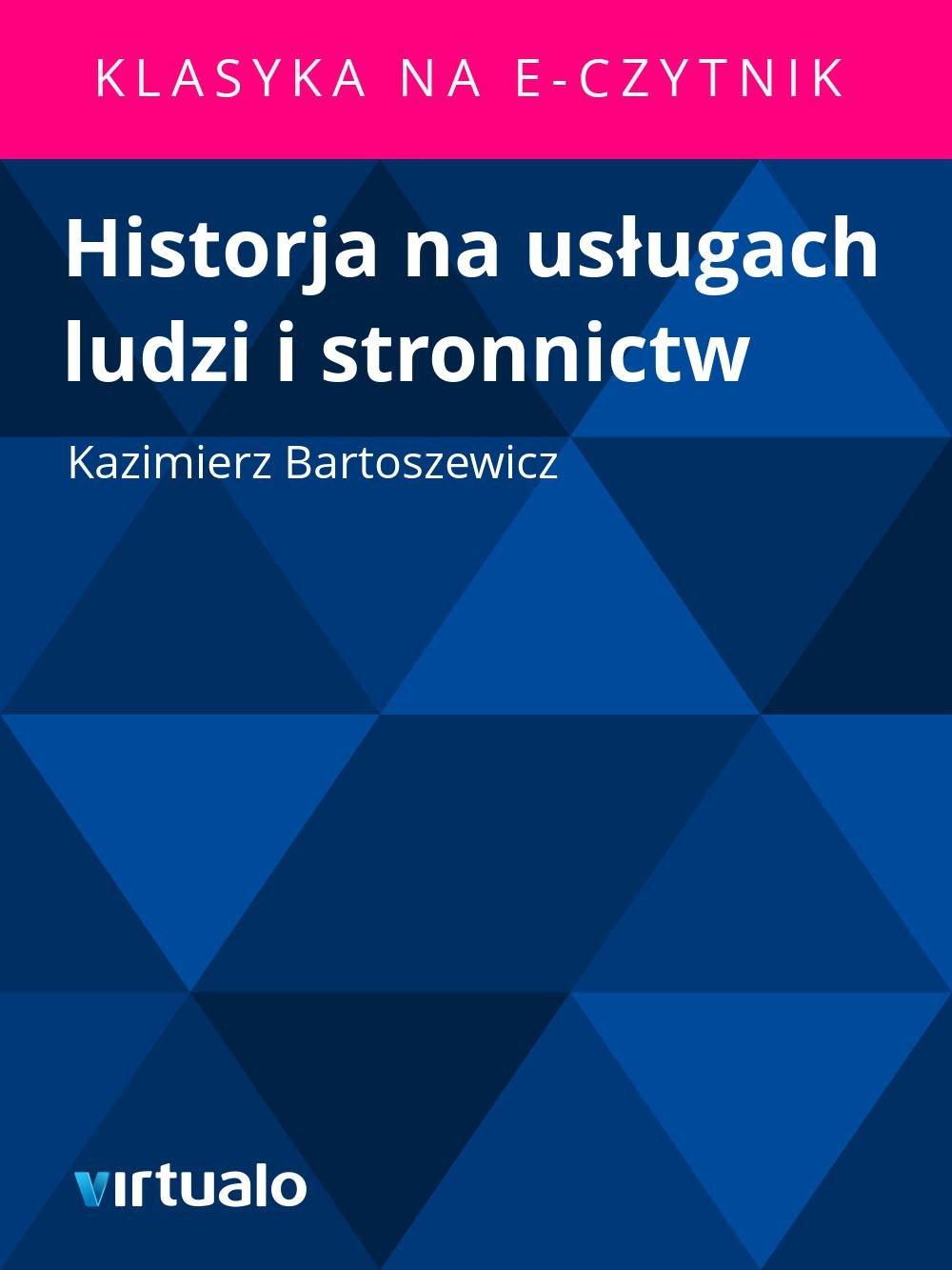 Historja na usługach ludzi i stronnictw - Ebook (Książka EPUB) do pobrania w formacie EPUB