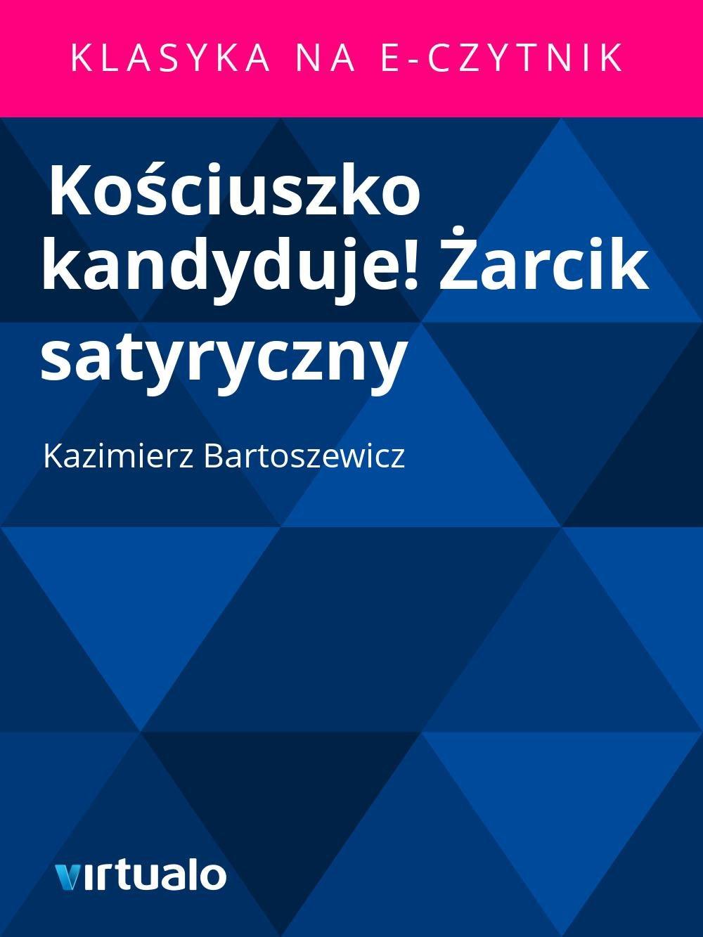 Kościuszko kandyduje! Żarcik satyryczny - Ebook (Książka EPUB) do pobrania w formacie EPUB