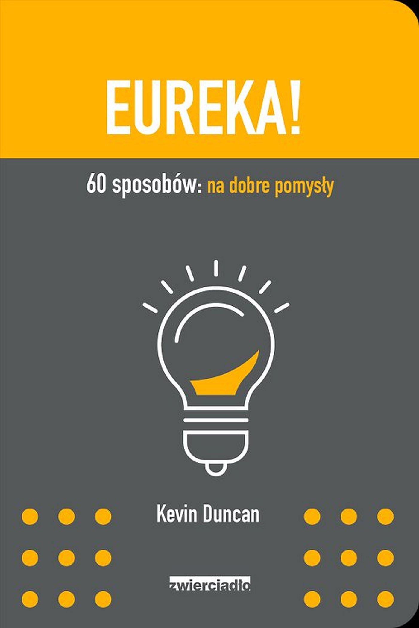 Eureka! 60 sposobów: na dobre pomysły - Ebook (Książka EPUB) do pobrania w formacie EPUB