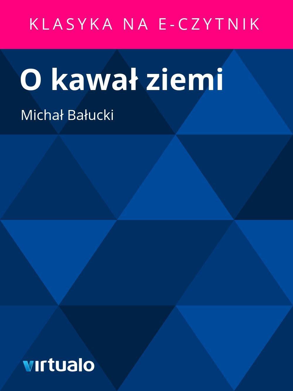 O kawał ziemi - Ebook (Książka EPUB) do pobrania w formacie EPUB