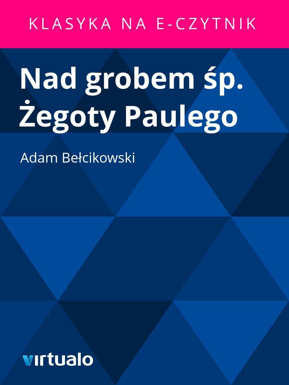 Nad grobem śp. Żegoty Paulego - Ebook (Książka EPUB) do pobrania w formacie EPUB