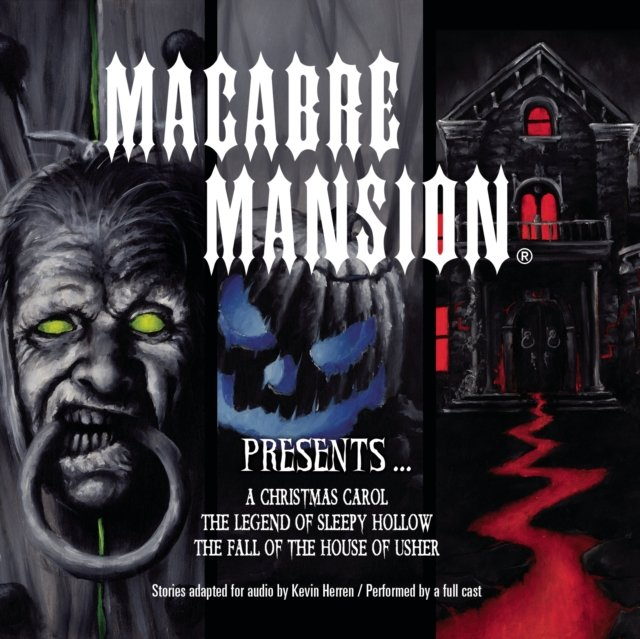 Macabre Mansion Presents ... A Christmas Carol, The Legend of Sleepy Hollow, and The Fall of the House of Usher - Audiobook (Książka audio MP3) do pobrania w całości w archiwum ZIP