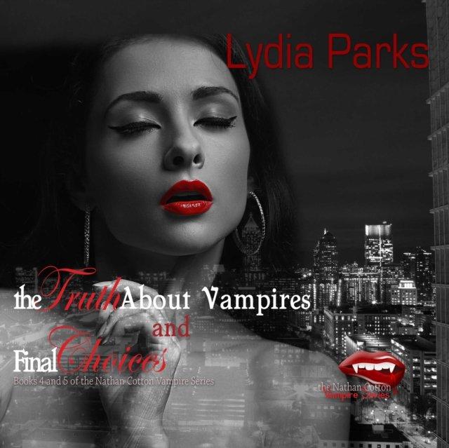 Truth about Vampires and Final Choices - Audiobook (Książka audio MP3) do pobrania w całości w archiwum ZIP