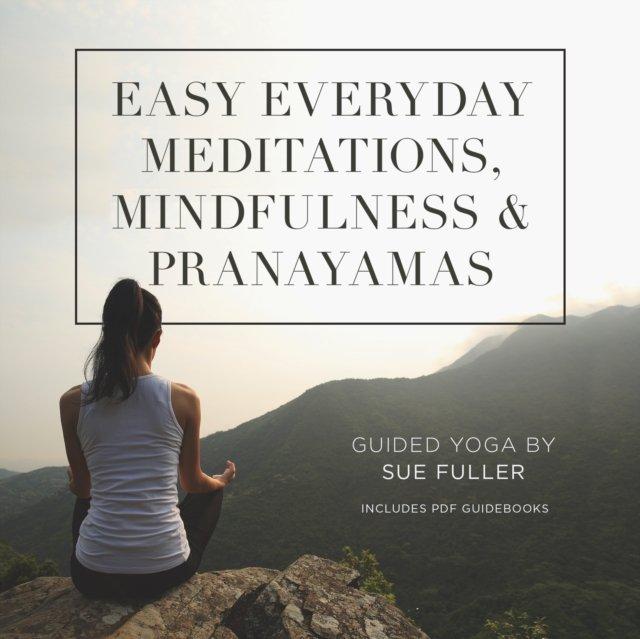 Easy Everyday Meditations, Mindfulness, and Pranayamas - Audiobook (Książka audio MP3) do pobrania w całości w archiwum ZIP