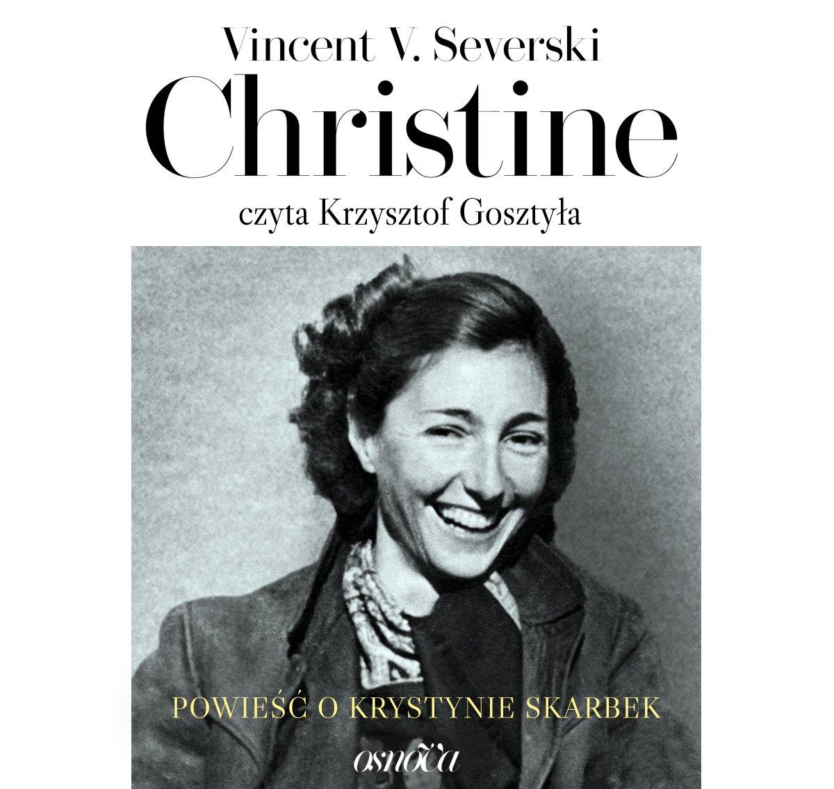 Christine. Powieść o Krystynie Skarbek - Audiobook (Książka audio MP3) do pobrania w całości w archiwum ZIP