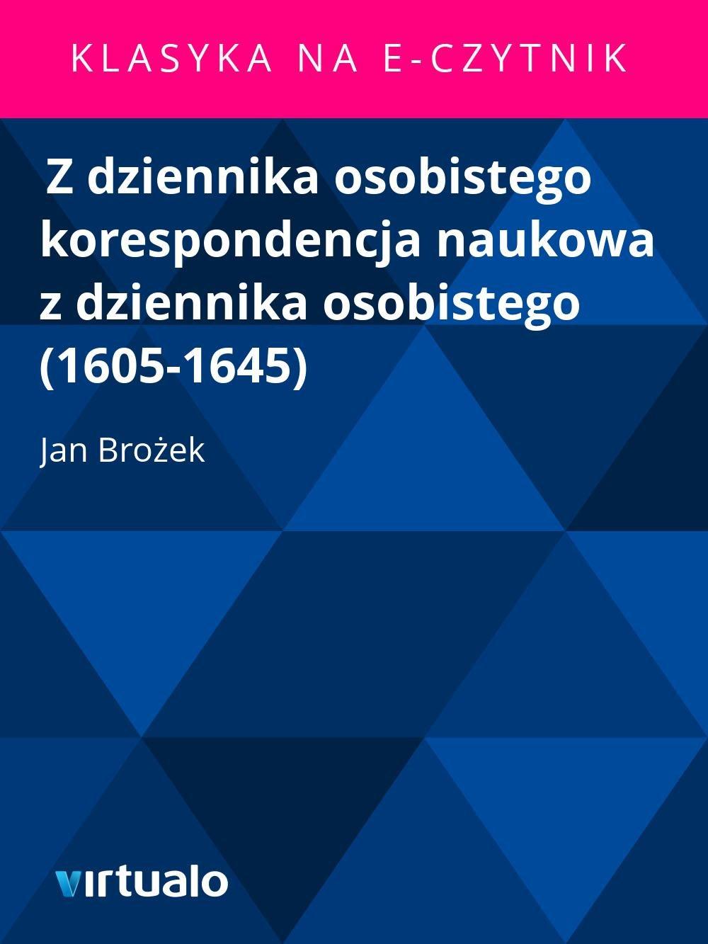 Z dziennika osobistego korespondencja naukowa z dziennika osobistego (1605-1645) - Ebook (Książka EPUB) do pobrania w formacie EPUB