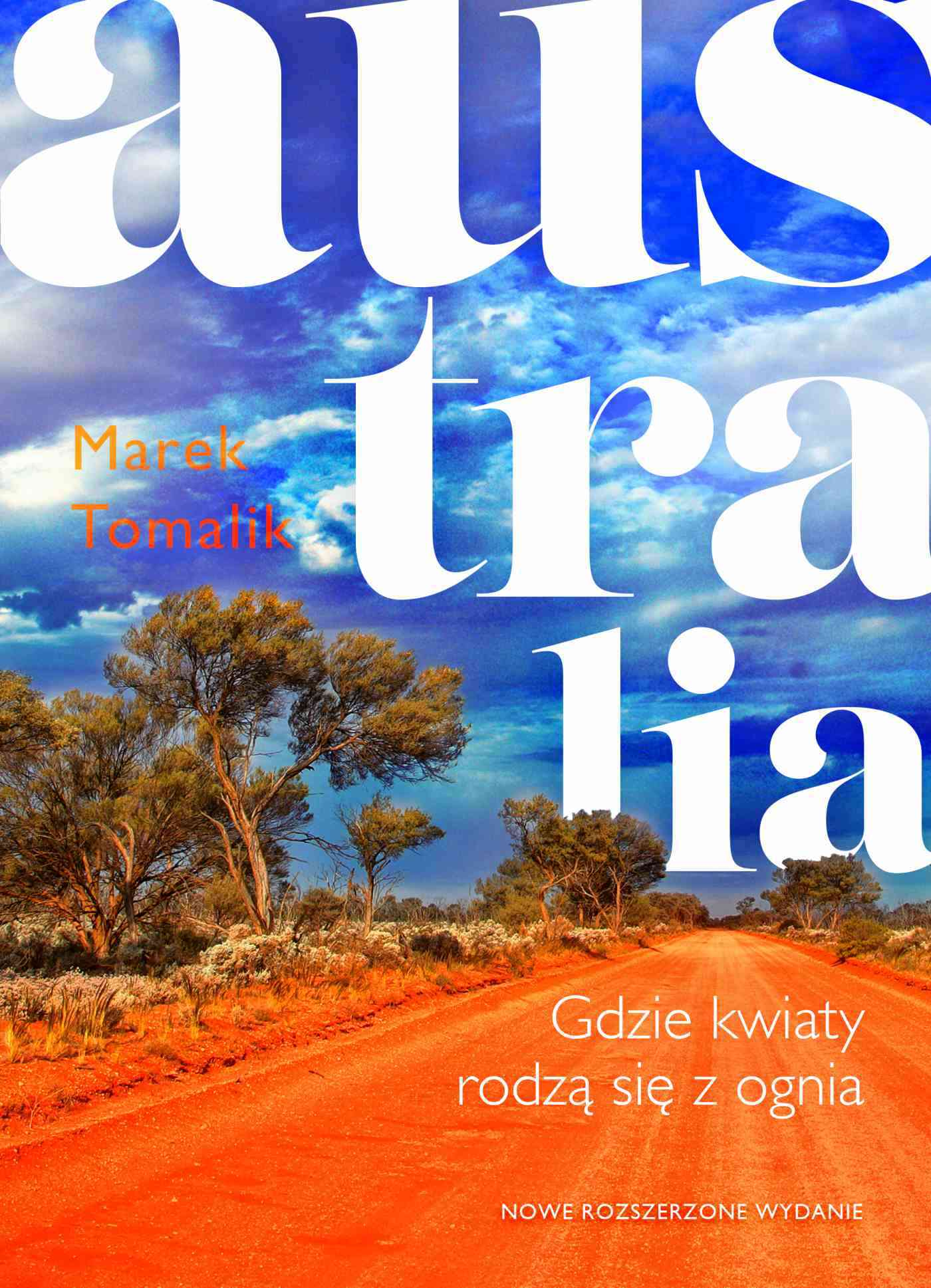 Australia. Gdzie kwiaty rodzą się z ognia - Ebook (Książka na Kindle) do pobrania w formacie MOBI