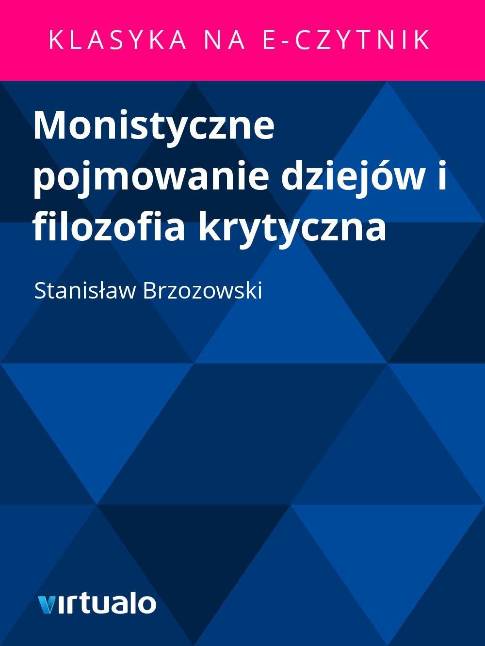 Monistyczne pojmowanie dziejów i filozofia krytyczna - Ebook (Książka EPUB) do pobrania w formacie EPUB